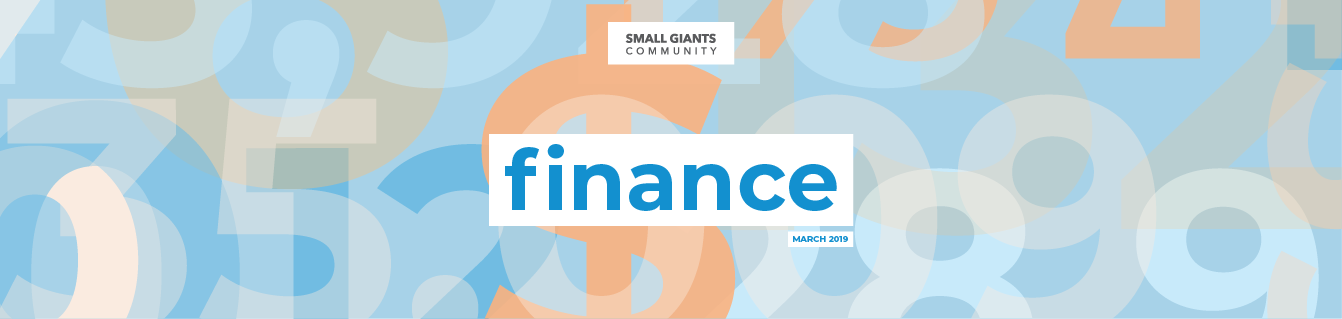 Small Giants Community | Finance | March 2019